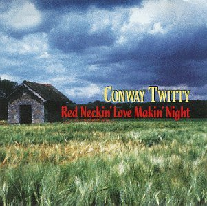 CONWAY TWITTY - Red Neckin
