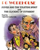 PG Wodehouse: Jeeves and The Yuletide Spirit / The Clicking Of Cuthbert