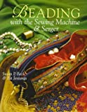 img - for Beading With the Sewing Machine & Serger book / textbook / text book