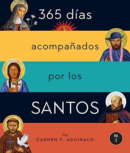 365 días acompañados por los santos Vol I  [Aguinaco, Carmen F.] (Tapa Blanda)