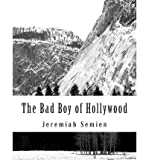 img - for [ THE BAD BOY OF HOLLYWOOD ] BY Semien, Jeremiah ( Author ) Jun - 2011 [ Paperback ] book / textbook / text book