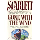 Scarlett: The Sequel to Margaret Mitchell's Gone With the Wind ~ Alexandra Ripley
