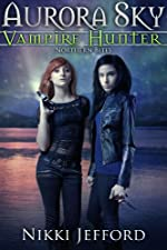 Northern Bites (Aurora Sky: Vampire Hunter, Vol. 2)
