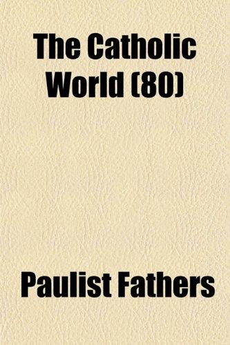 The Catholic World (80)