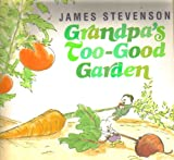 Grandpa's Too-good Garden (0440842263) by Stevenson, James