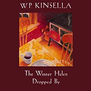 The Winter Helen Dropped By | [W. P. Kinsella]