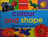 Colour and Shape: What Colour is It? (Toddlers, Learning is Fun)