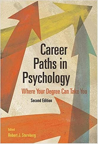 Career Paths in Psychology: Where Your Degree Can Take You, 2nd Edition written by Robert J. Sternberg