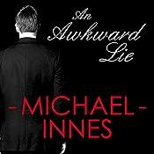 An Awkward Lie: An Inspector Appleby Mystery | Michael Innes