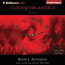 Clockwork Angels: The Novel (       UNABRIDGED) by Kevin J. Anderson Narrated by Neil Peart