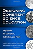 img - for Designing Coherent Science Education: Implications for Curriculum, Instruction, and Policy (Technology, Education--Connections Series) book / textbook / text book