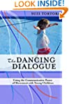 The Dancing Dialogue: Using the Commu...