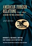 American Foreign Relations since 1600 [2 volumes]: A Guide to the Literature
