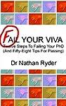 Fail Your Viva - Twelve Steps To Fail...