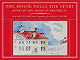 img - for The House Tells the Story: Homes of the American Presidents book / textbook / text book