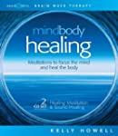 Mind Body Healing: Meditations to Foc...