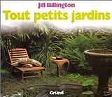 echange, troc Jill Billington - Tout petits jardins