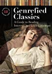 Genrefied Classics: A Guide to Reading Interests in Classic Literature (Genreflecting Advisory Series)