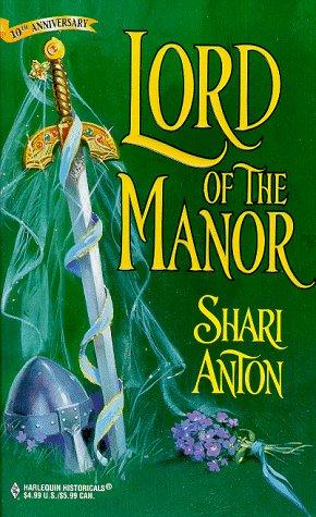 Lord Of The Manor (Harlequin Historicals , No 434), SHARI ANTON