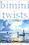 img - for Bimini Twists: A Short Fiction book / textbook / text book