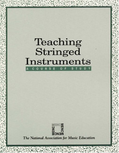 Teaching Stringed Instruments: A Course of Study