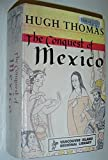 The Conquest of Mexico (0091776295) by Hugh Thomas