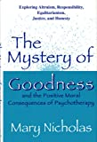 The Mystery of Goodness and the Positive Moral Consequences of Psychotherapy