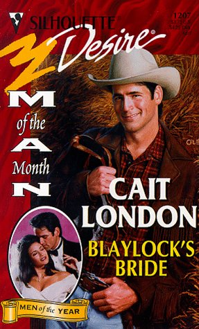 Blaylock'S Bride (Man Of The Month/Anniversary/The Blaylocks) (Silhouette Desire, 1207), CAIT LONDON