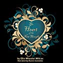 The Heart of the New Thought (       UNABRIDGED) by Ella Wheeler Wilcox Narrated by Karen Commins