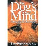 The Dog's Mind: Understanding Your Dog's Behavior (Howell reference books) ~ Bruce Fogle