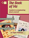 The Book of Me: A Guide to Scrapbooking About Yourself (1930500084) by Angie Pedersen