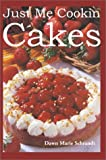 img - for Just Me Cookin Cakes book / textbook / text book