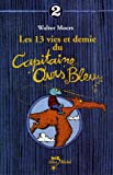 Les 13 Vies Et Demie Du Capitaine Ours Bleu T02 (French Edition) (2226141448) by Moers, Walter