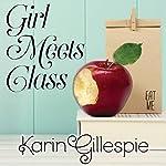 Girl Meets Class: Girl Meets Class Series #1   Karin Gillespie