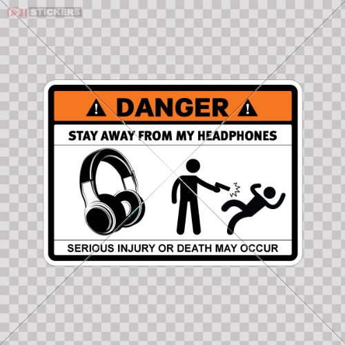 Humor Stickers Danger Stay Away From My Headphones Size: 5 X 3.6 Inches Vinyl Color Print