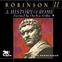 A History of Rome, Volume 2 (       UNABRIDGED) by Cyril Robinson Narrated by Charlton Griffin