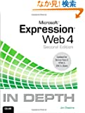 Microsoft Expression Web 4 In Depth: Updated for Service Pack 2 - HTML 5, CSS 3, JQuery