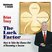 The Luck Factor: How to Take the Chance Out of Becoming a Success | Brian Tracy