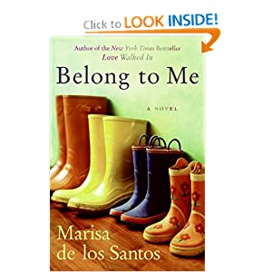 Belong to Me: A Novel: Marisa De Los Santos: 9780061240270: Amazon.com