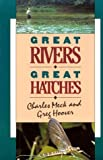 img - for Great Rivers - Great Hatches book / textbook / text book
