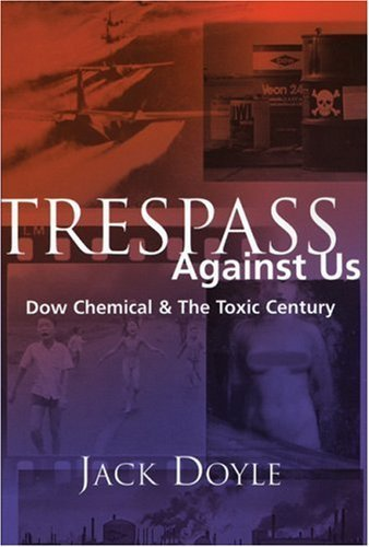 trespass-against-us-dow-chemicals-legacy-of-profit-and-pollution-environmental-health-series-1st-ptg