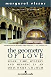 The Geometry of Love: Space Time Mystery and Meaning in an Ordinary Church (0006391311) by Margaret Visser