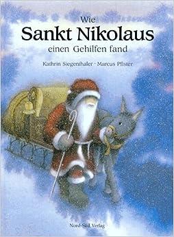 Wie Sankt Nikolaus einen Gehilfen fand. (German) Hardcover – January