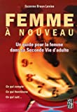 Femme  nouveau : Un guide pour la femme dans sa Seconde Vie d'adulte