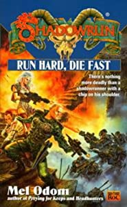 Run Hard, Die Fast (Shadowrun 35) by Mel Odom