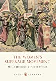 img - for The Women's Suffrage Movement (Shire Library) book / textbook / text book