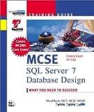 McSe: SQL Server 7 Database Design (The Training Guide Series)