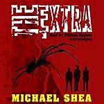 The Extra   Michael Shea