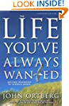 The Life You've Always Wanted: Spirit...