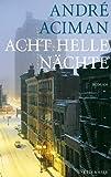 Acht helle Nächte (3036955720) by Andre Aciman